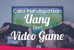 Cara Mendapatkan Uang Dari Video Game | TopKarir.com