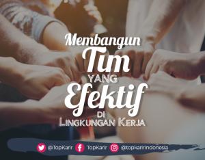 Langkah Membangun Tim yang Efektif | TopKarir.com