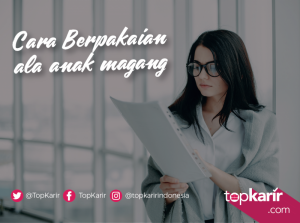 Cara Berpakaian ala Anak Magang   TopKarir.com