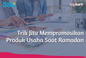 Trik Jitu Mempromosikan Produk Usaha di Bulan Ramadan | TopKarir.com