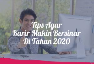 Tips Agar Karir Makin Bersinar Di Tahun 2020   TopKarir.com