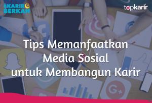 Tips Memanfaatkan Media Sosial untuk Membangun Karir | TopKarir.com