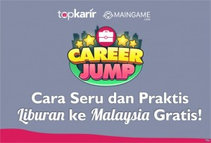 Cara Seru dan Praktis Liburan ke Malaysia Gratis | TopKarir.com