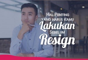 Hal Penting yang Harus Kamu Lakukan Sebelum Resign  | TopKarir.com