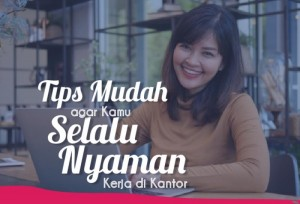 Tips Mudah Agar Kamu Selalu Nyaman Kerja di Kantor | TopKarir.com
