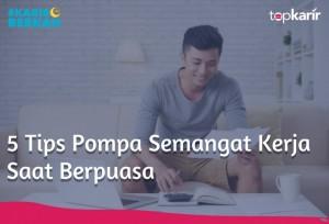 5 Tips Pompa Semangat Kerja Saat Berpuasa   TopKarir.com