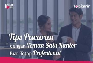 Tips Pacaran dengan Teman Satu Kantor Biar Tetap Profesional   TopKarir.com