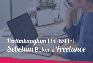 Pertimbangkan Hal-hal Ini Sebelum Bekerja Freelance   TopKarir.com