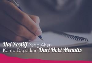 Hal Postiif Yang Akan Kamu Dapatkan Dari Hobi Menulis   TopKarir.com