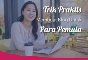Trik Praktis Membuat Blog Untuk Para Pemula   TopKarir.com