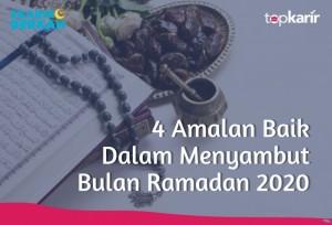 4 Amalan Baik Dalam Menyambut Bulan Ramadan 2020   TopKarir.com
