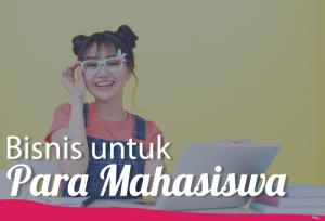 Bisnis Untuk Para Mahasiswa   TopKarir.com