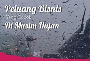 Peluang Bisnis Yang Cocok Di Musim Hujan   TopKarir.com