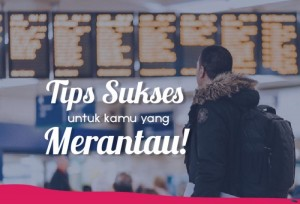 Tips Sukses Untuk Kamu yang Merantau   TopKarir.com