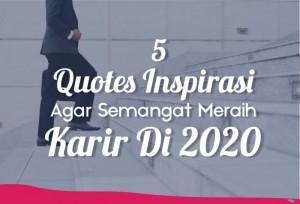 5 Quotes Inspirasi Agar Semangat Meraih karir di 2020   TopKarir.com