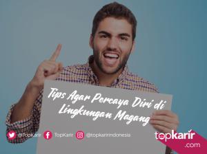 Tips Agar Percaya Diri di Lingkungan Magang   TopKarir.com