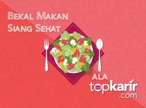 Bekal Makan Siang Sehat Ala TopKarir   TopKarir.com