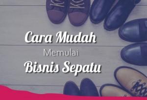 Cara Mudah Memulai Bisnis Sepatu | TopKarir.com