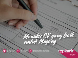 Menulis CV yang Baik Untuk Magang    TopKarir.com
