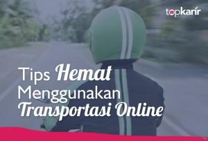 Tips Hemat Menggunakan Transportasi Online  | TopKarir.com