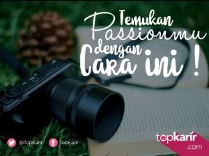 Temukan Passionmu Dengan Cara Ini!   TopKarir.com