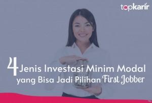 4 Jenis Investasi Minim Modal yang Bisa Jadi Pilihan First Jobber   TopKarir.com