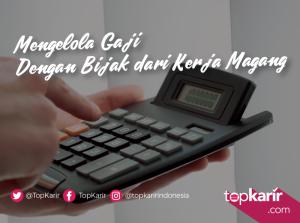 Mengelola Gaji Dengan Bijak dari Kerja Magang   TopKarir.com