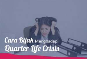Cara Bijak Menghadapi Quarter Life Crisis | TopKarir.com