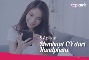 5 Aplikasi Membuat CV Dari Handphone   TopKarir.com