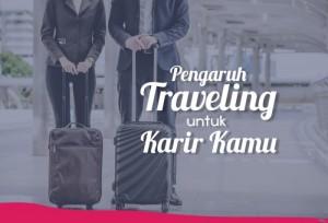 Pengaruh Traveling Untuk Karir Kamu!   TopKarir.com